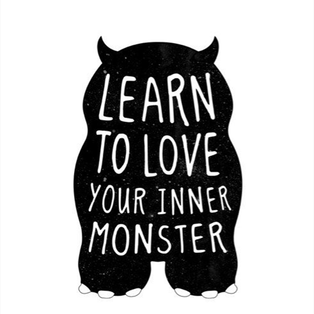 Love Your Inner Monster